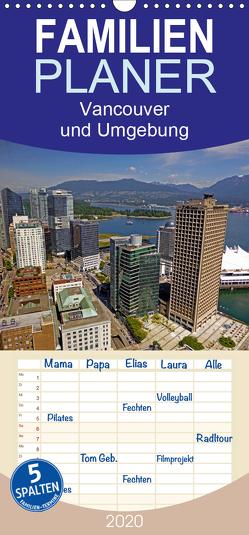 Vancouver und Umgebung – Familienplaner hoch (Wandkalender 2020 , 21 cm x 45 cm, hoch) von Berndt,  Stefan