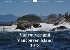 Vancouver und Vancouver Island 2018 (Wandkalender 2018 DIN A4 quer) von Franz,  Ingrid
