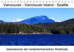 Vancouver – Vancouver Island – Seattle (Tischkalender 2019 DIN A5 quer) von Eberschulz,  Lars