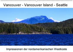 Vancouver – Vancouver Island – Seattle (Wandkalender 2019 DIN A2 quer) von Eberschulz,  Lars