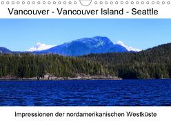 Vancouver – Vancouver Island – Seattle (Wandkalender 2019 DIN A4 quer) von Eberschulz,  Lars