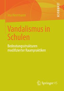 Vandalismus an Schulen von Herrmann,  Ina