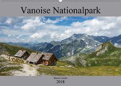 Vanoise Nationalpark (Wandkalender 2018 DIN A2 quer) von Leicht,  Bernd
