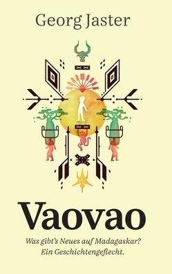 Vaovao – Was gibt's Neues auf Madagaskar? von Hebrant (Nachwort),  Gisela, Jaster,  Georg, Mehl (Umschlag),  Markus Brand (Gestaltung,  Satz),  Irene