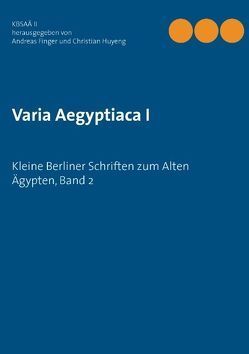 Varia Aegyptiaca I von Finger,  Andreas, Huyeng,  Christian