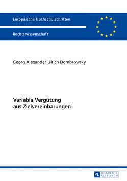 Variable Vergütung aus Zielvereinbarungen von Dombrowsky,  Georg Alexander Ulrich