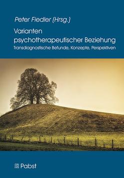 Varianten psychotherapeutischer Beziehung von Fiedler,  Peter