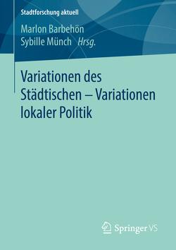Variationen des Städtischen – Variationen lokaler Politik von Barbehön,  Marlon, Münch,  Sybille
