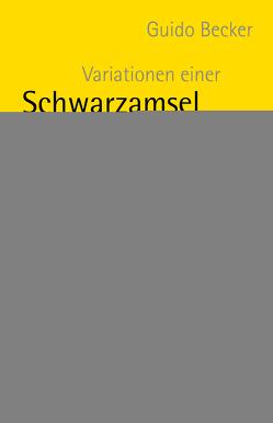 Variationen einer Schwarzamsel von Becker,  Guido