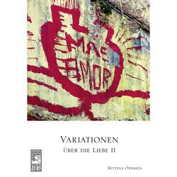 Variationen über die Liebe II von Bettina,  Oehmen