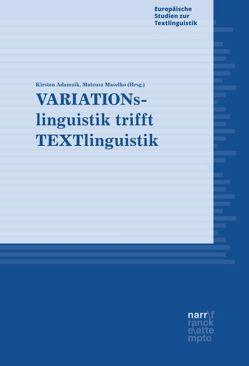 VARIATIONslinguistik trifft TEXTlinguistik von Adamzik,  Kirsten, Maselko,  Mateusz
