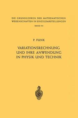 Variationsrechnung und Ihre Anwendung in Physik und Technik von Funk,  Paul
