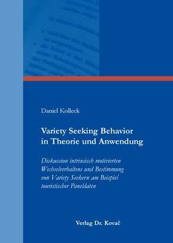 Variety Seeking Behavior in Theorie und Anwendung von Kolleck,  Daniel