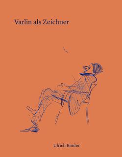 Varlin als Zeichner von Binder,  Ulrich