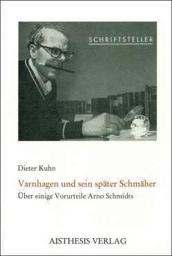 Varnhagen und sein später Schmäher von Kühn,  Dieter