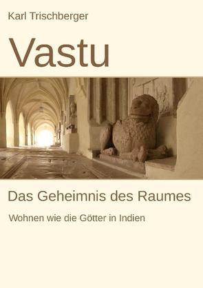 Vastu von Trischberger,  Karl