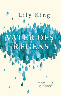 Vater des Regens von King,  Lily, Roth,  Sabine