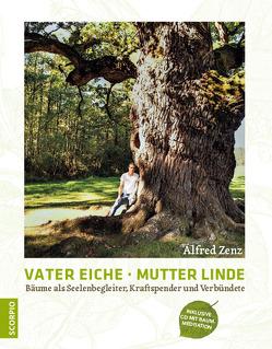 Vater Eiche, Mutter Linde von Zenz,  Alfred