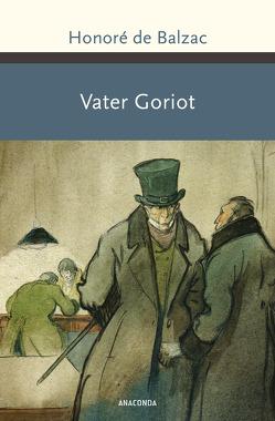Vater Goriot. Roman von Balzac,  Honoré de, Hessel,  Franz