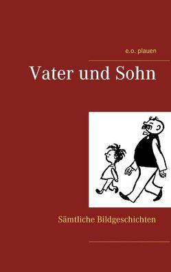 Vater und Sohn von Ohser,  Erich, Plauen,  E. O.