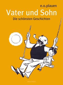 Vater und Sohn – Die schönsten Geschichten von e.o.plauen