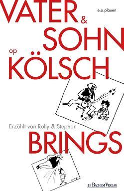 Vater und Sohn op Kölsch – mit Audio von Brings,  Rolly, Brings,  Stephan