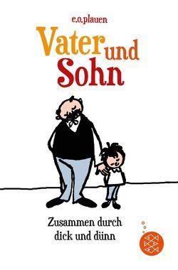 Vater und Sohn – Zusammen durch dick und dünn von Lüftner,  Kai, Ohser,  Erich, Plauen,  E. O.