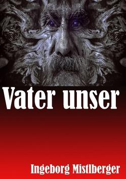 Vater unser von Mistlberger,  Ingeborg