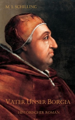 Vater Unser Borgia von Schilling,  M. I.