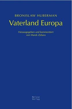 Vaterland Europa von Huberman,  Bronislaw, Zybura,  Marek