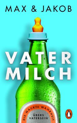 Vatermilch von Max & Jakob