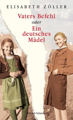 Vaters Befehl oder Ein deutsches Mädel von Zöller,  Elisabeth