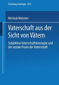 Vaterschaft aus der Sicht von Vätern von Matzner,  Michael