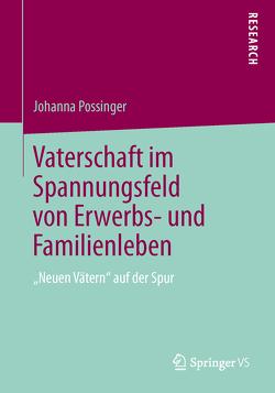 Vaterschaft im Spannungsfeld von Erwerbs- und Familienleben von Possinger,  Johanna