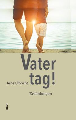 Vatertag! von Ulbricht,  Arne