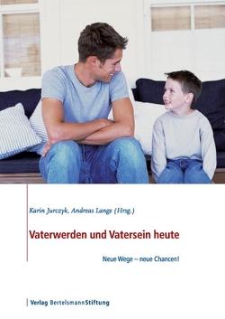 Vaterwerden und Vatersein heute von Jurczyk,  Karin, Lange,  Andreas