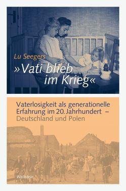 """""""Vati blieb im Krieg"""" von Seegers,  Lu"""