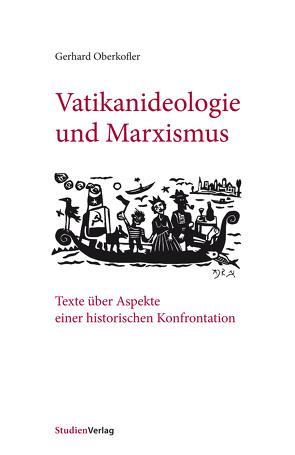 Vatikanideologie und Marxismus von Oberkofler,  Gerhard