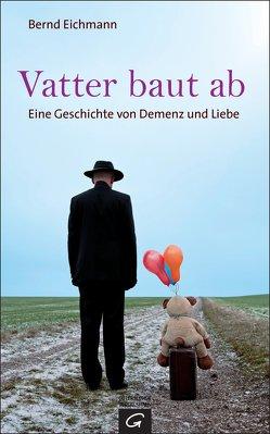 Vatter baut ab von Eichmann,  Bernd
