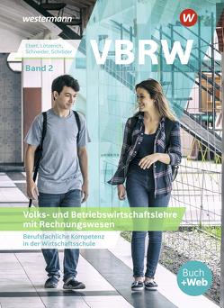 VBRW – Volks- und Betriebswirtschaftslehre mit Rechnungswesen von Ebert,  Klaus, Lötzerich,  Roland, Schneider,  Peter-J., Schroeder,  Sabine