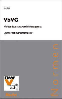 VbVG Verbandsverantwortlichkeitsgesetz von Zeder,  Fritz
