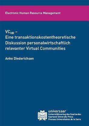 VC HR – eine transaktionskostentheoretische Diskussion personalwirtschaftlich relevanter Virtual Communities von Diederichsen,  Anke