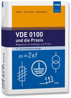 VDE 0100 und die Praxis von Callondann,  Karsten, Kiefer,  Gerhard, Schmolke,  Herbert