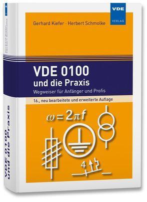 VDE 0100 und die Praxis von Kiefer,  Gerhard, Schmolke,  Herbert