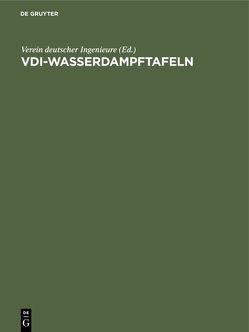 VDI-Wasserdampftafeln von Koch,  We., Schmidt,  Ernst, Verein Deutscher Ingenieure