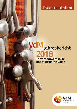 VdM – Jahresbericht. Berichte des Bundesvorstandes, der Bundesgeschäftsstelle,… / VdM Jahresbericht 2018