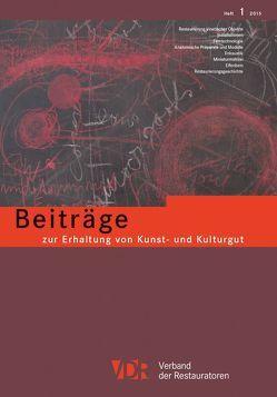 VDR-Beiträge zur Erhaltung von Kunst- und Kulturgut von Verband der Restauratoren e.V. (VDR)