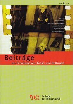 VDR-Beiträge zur Erhaltung von Kunst- und Kulturgut, Heft 2/2014 von Verband der Restauratoren e.V. (VDR),  Verband der Restauratoren e.V. (VDR)