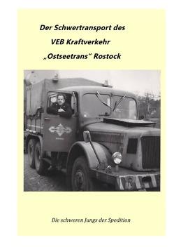 "VEB Kombinat Kraftverkehr ""Ostseetrans"" Rostock / Schwertransport des VEB Kraftverkehr""Ostseetrans"" Rostock von Bellgardt,  Ralph"