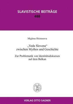 Veda Slovena zwischen Mythos und Geschichte. Zur Problematik von Identitätsdiskursen auf dem Balkan von Hristozova,  Miglena